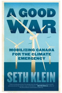 In a compelling call to arms, Seth Klein presents inspiring vision of Canada's response to climate crisis