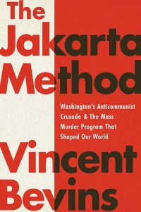 The Jakarta Method: How to destabilize and control the Third World