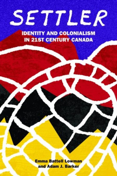 Settler: Identity and Colonialism in 21st Century Canada