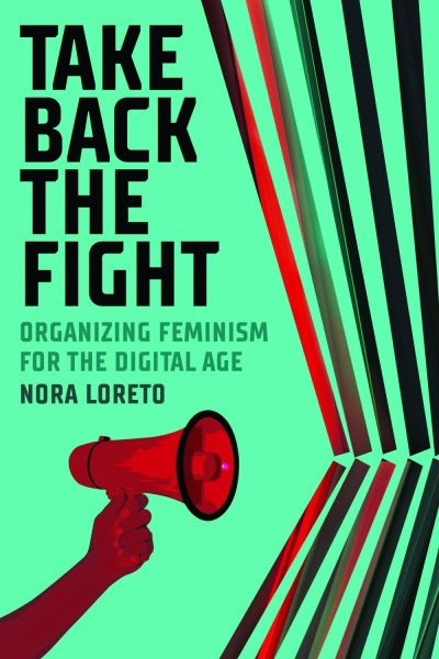 Take Back the Fight: Organizing Feminism for the Digital Age